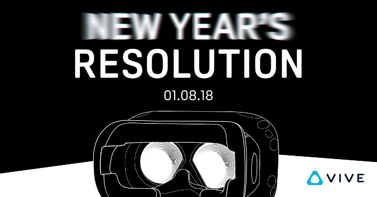HTC Vive Newyearsresolution 2018
